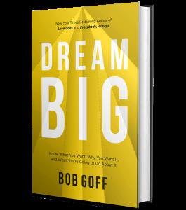 Bob Goff Dream Big Book